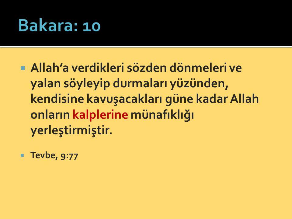  Allah'a verdikleri sözden dönmeleri ve yalan söyleyip durmaları yüzünden, kendisine kavuşacakları güne kadar Allah onların kalplerine münafıklığı ye