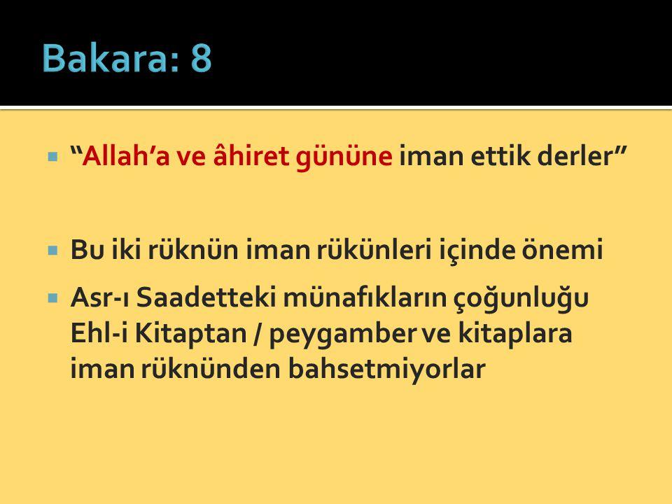 """ """"Allah'a ve âhiret gününe iman ettik derler""""  Bu iki rüknün iman rükünleri içinde önemi  Asr-ı Saadetteki münafıkların çoğunluğu Ehl-i Kitaptan /"""