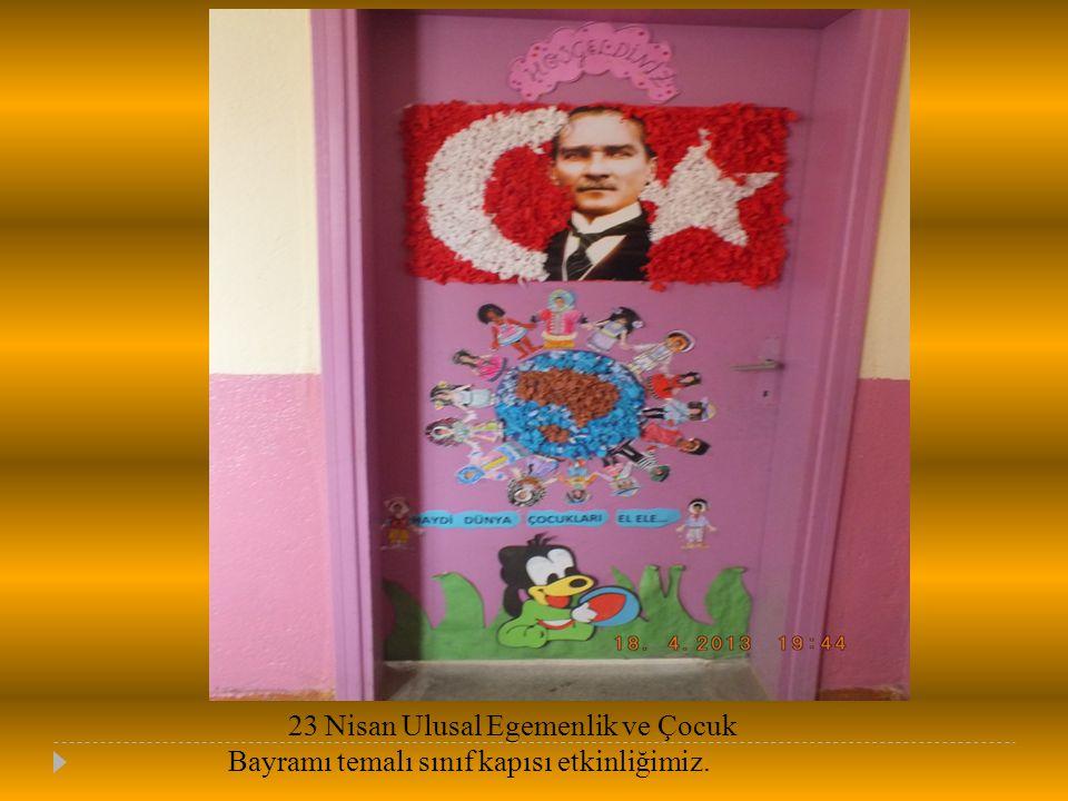23 Nisan Ulusal Egemenlik ve Çocuk Bayramı temalı sınıf kapısı etkinliğimiz.