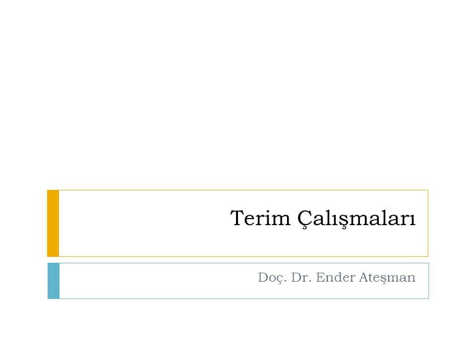 Terim Çalışmaları Doç. Dr. Ender Ateşman