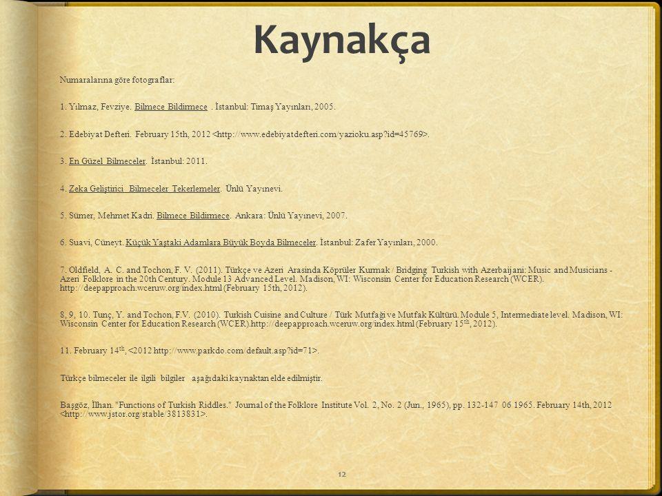 Aşağıdakiler bilmecelerin modern zamanlarda nasıl kullanıldığına dair birkaç örnektir.  http://www.youtube.com/watch?v=PKFs2r9lYCg http://www.youtube