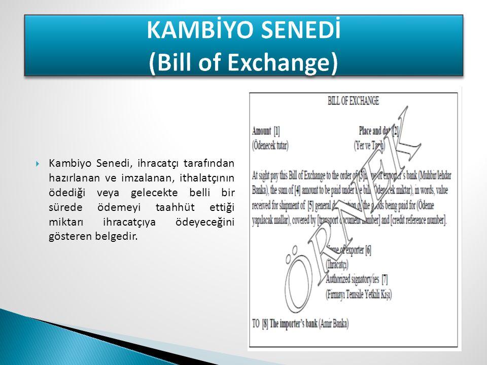 Kambiyo Senedi, ihracatçı tarafından hazırlanan ve imzalanan, ithalatçının ödediği veya gelecekte belli bir sürede ödemeyi taahhüt ettiği miktarı ih