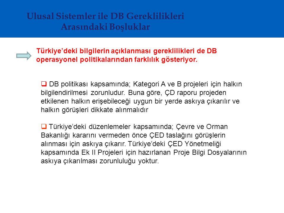 Türkiye'deki bilgilerin açıklanması gereklilikleri de DB operasyonel politikalarından farklılık gösteriyor.  DB politikası kapsamında; Kategori A ve