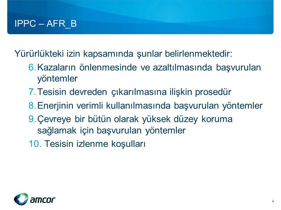 IPPC – AFR_B Yürürlükteki izin kapsamında şunlar belirlenmektedir: 6.Kazaların önlenmesinde ve azaltılmasında başvurulan yöntemler 7.Tesisin devreden