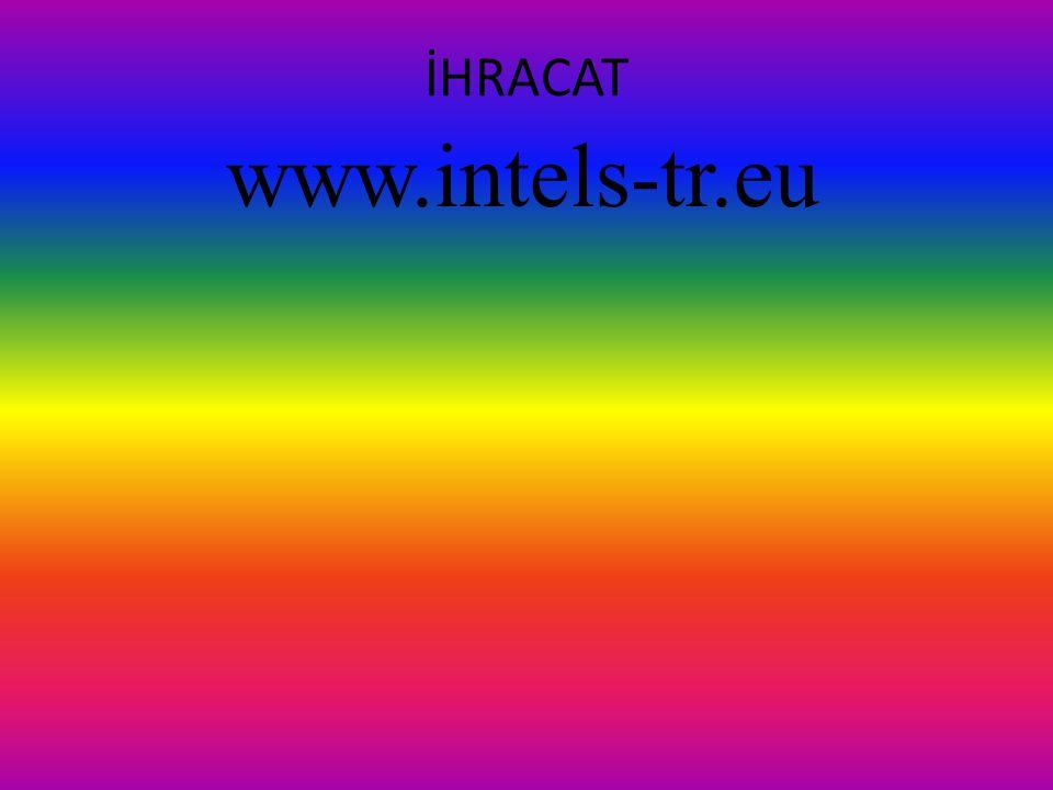 İHRACAT www.intels-tr.eu