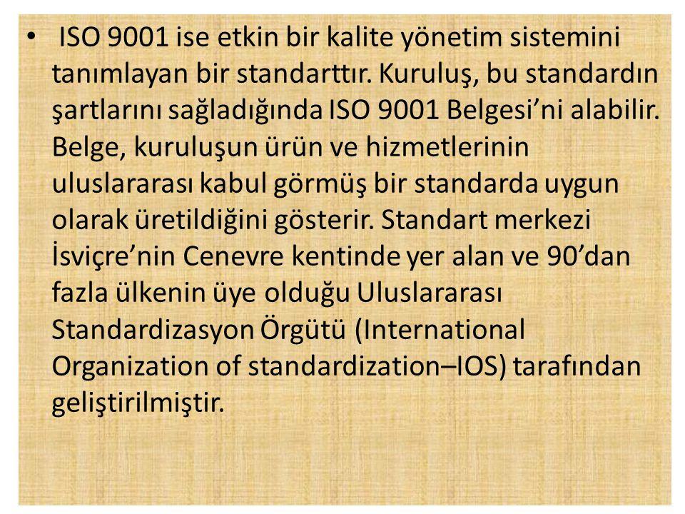 • ISO 9001 ise etkin bir kalite yönetim sistemini tanımlayan bir standarttır.