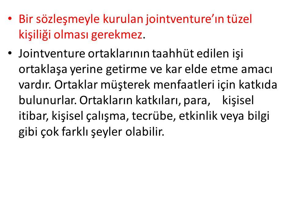 • Bir sözleşmeyle kurulan jointventure'ın tüzel kişiliği olması gerekmez.