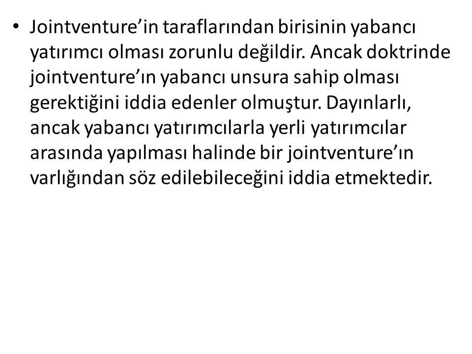 • Jointventure'in taraflarından birisinin yabancı yatırımcı olması zorunlu değildir.