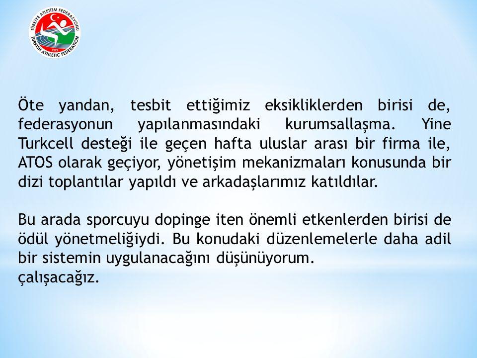 Öte yandan, tesbit ettiğimiz eksikliklerden birisi de, federasyonun yapılanmasındaki kurumsallaşma. Yine Turkcell desteği ile geçen hafta uluslar aras