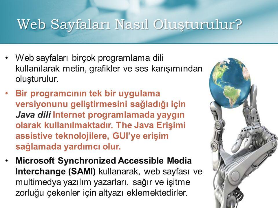 Web Sayfaları Nasıl Oluşturulur? • •Web sayfaları birçok programlama dili kullanılarak metin, grafikler ve ses karışımından oluşturulur. • •Bir progra