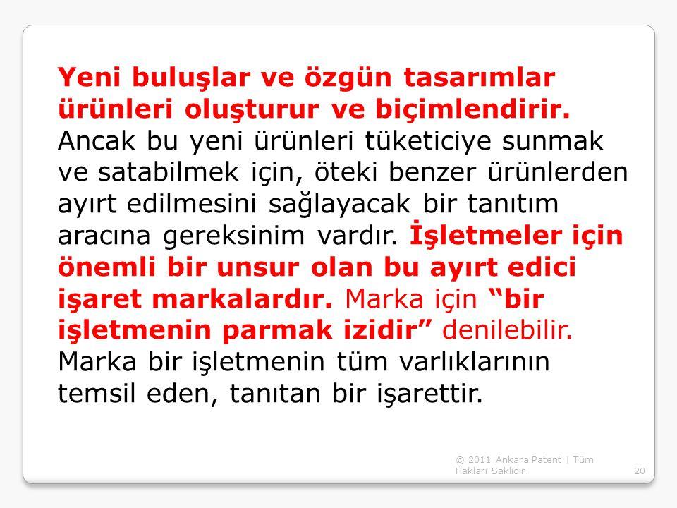 © 2011 Ankara Patent | Tüm Hakları Saklıdır.20 Yeni buluşlar ve özgün tasarımlar ürünleri oluşturur ve biçimlendirir. Ancak bu yeni ürünleri tüketiciy