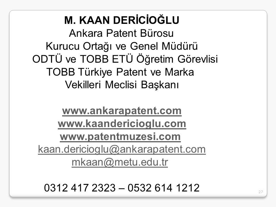 27 M. KAAN DERİCİOĞLU Ankara Patent Bürosu Kurucu Ortağı ve Genel Müdürü ODTÜ ve TOBB ETÜ Öğretim Görevlisi TOBB Türkiye Patent ve Marka Vekilleri Mec
