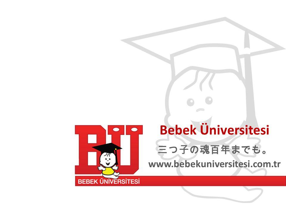 Bebek Üniversitesi 三つ子の魂百年までも。 www.bebekuniversitesi.com.tr