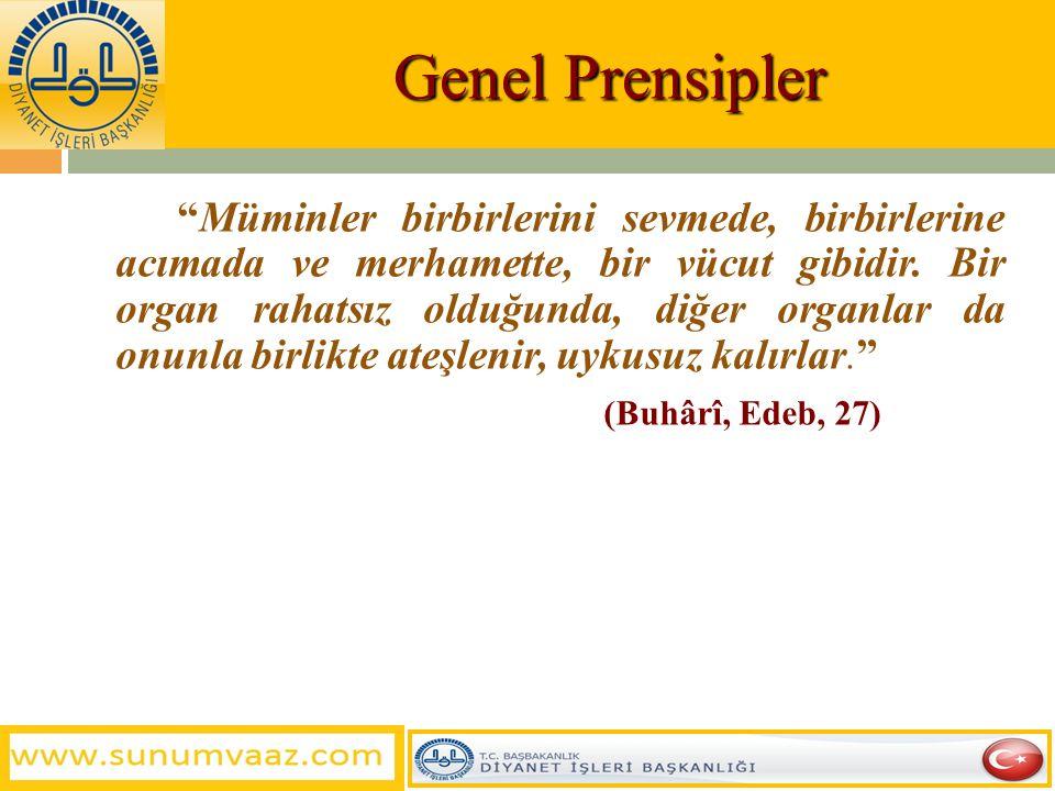 """Genel Prensipler وَتَعَاوَنُواْ عَلَى الْبرِّ وَالتَّقْوَى وَلاَ تَعَاوَنُواْ عَلَى الإِثْمِ وَالْعُدْوَانِ  """"İyilik ve takvâda yardımlaşın; günah ve"""