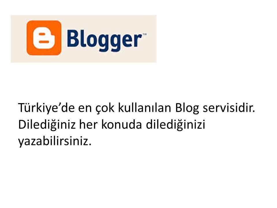 Türkiye'de en çok kullanılan Blog servisidir. Dilediğiniz her konuda dilediğinizi yazabilirsiniz.