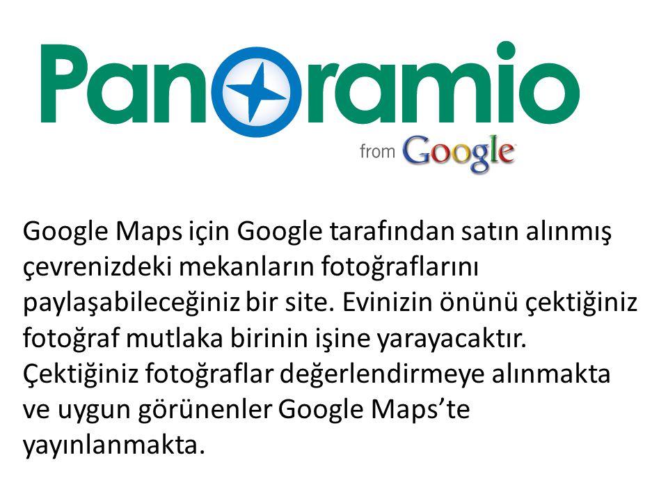 Google Maps için Google tarafından satın alınmış çevrenizdeki mekanların fotoğraflarını paylaşabileceğiniz bir site. Evinizin önünü çektiğiniz fotoğra