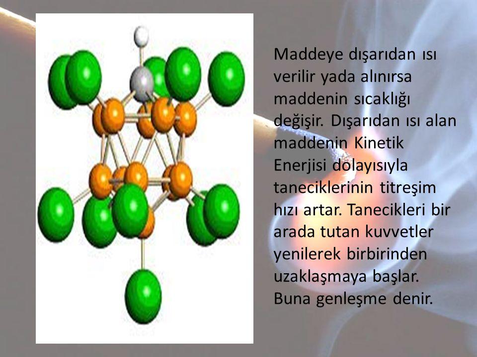 • Maddenin ısı kaybetmesi durumunda taneciklerinin Kinetik Enerjisi azalır.