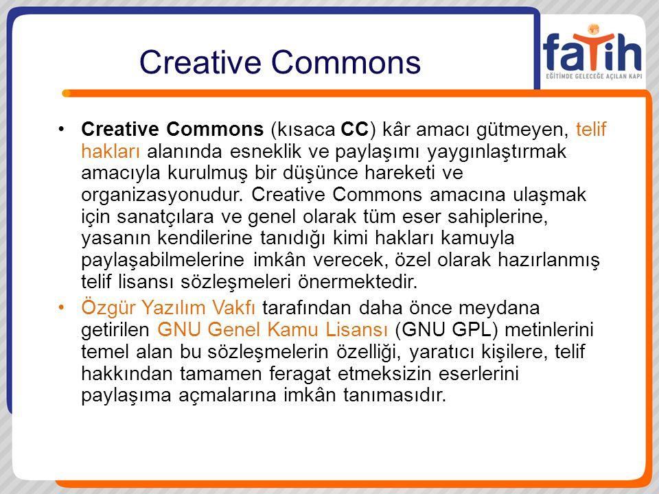 Creative Commons •Creative Commons (kısaca CC) kâr amacı gütmeyen, telif hakları alanında esneklik ve paylaşımı yaygınlaştırmak amacıyla kurulmuş bir düşünce hareketi ve organizasyonudur.