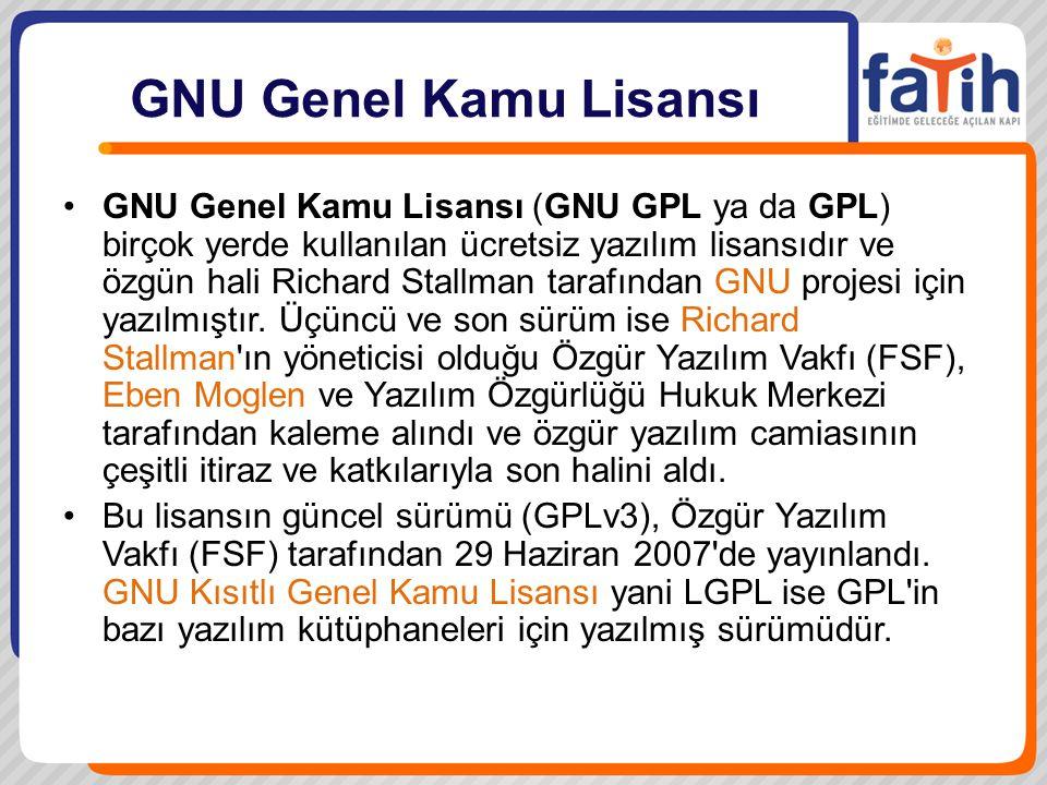 GNU Genel Kamu Lisansı •GNU Genel Kamu Lisansı (GNU GPL ya da GPL) birçok yerde kullanılan ücretsiz yazılım lisansıdır ve özgün hali Richard Stallman