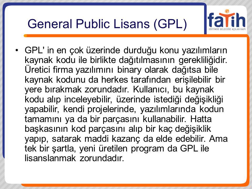 General Public Lisans (GPL) •GPL' in en çok üzerinde durduğu konu yazılımların kaynak kodu ile birlikte dağıtılmasının gerekliliğidir. Üretici firma y