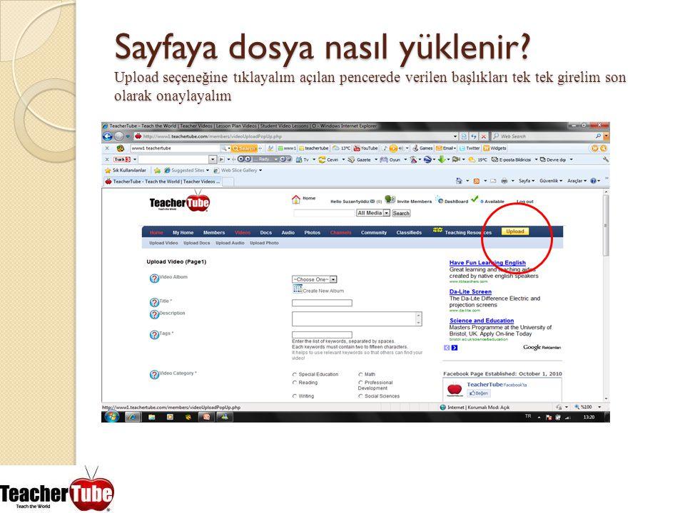 Sayfaya dosya nasıl yüklenir? Upload seçeneğine tıklayalım açılan pencerede verilen başlıkları tek tek girelim son olarak onaylayalım