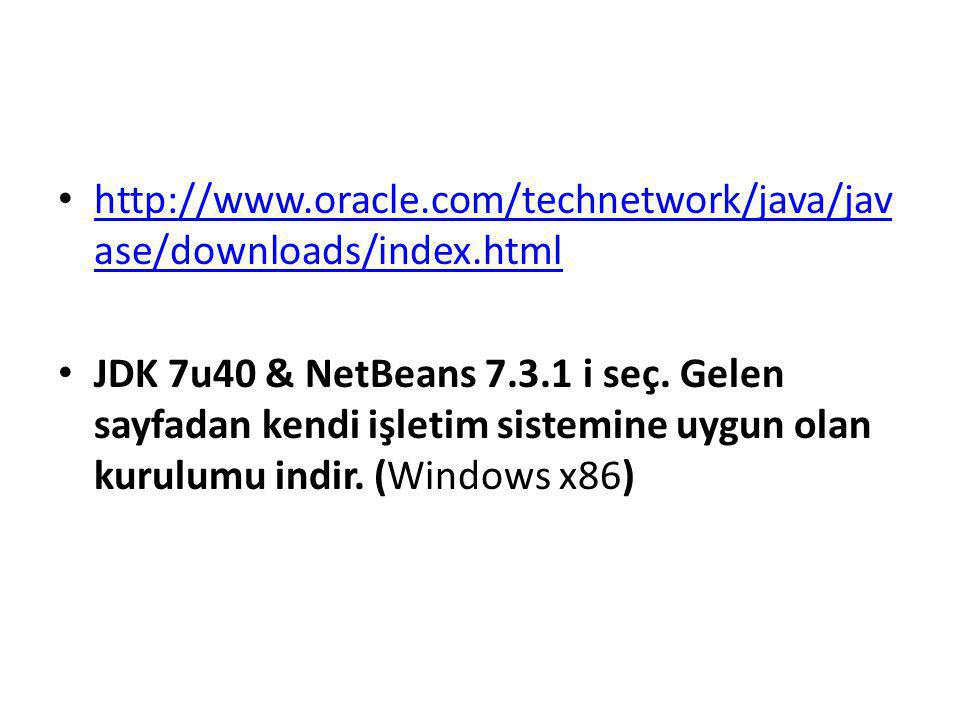 • http://www.oracle.com/technetwork/java/jav ase/downloads/index.html http://www.oracle.com/technetwork/java/jav ase/downloads/index.html • JDK 7u40 &