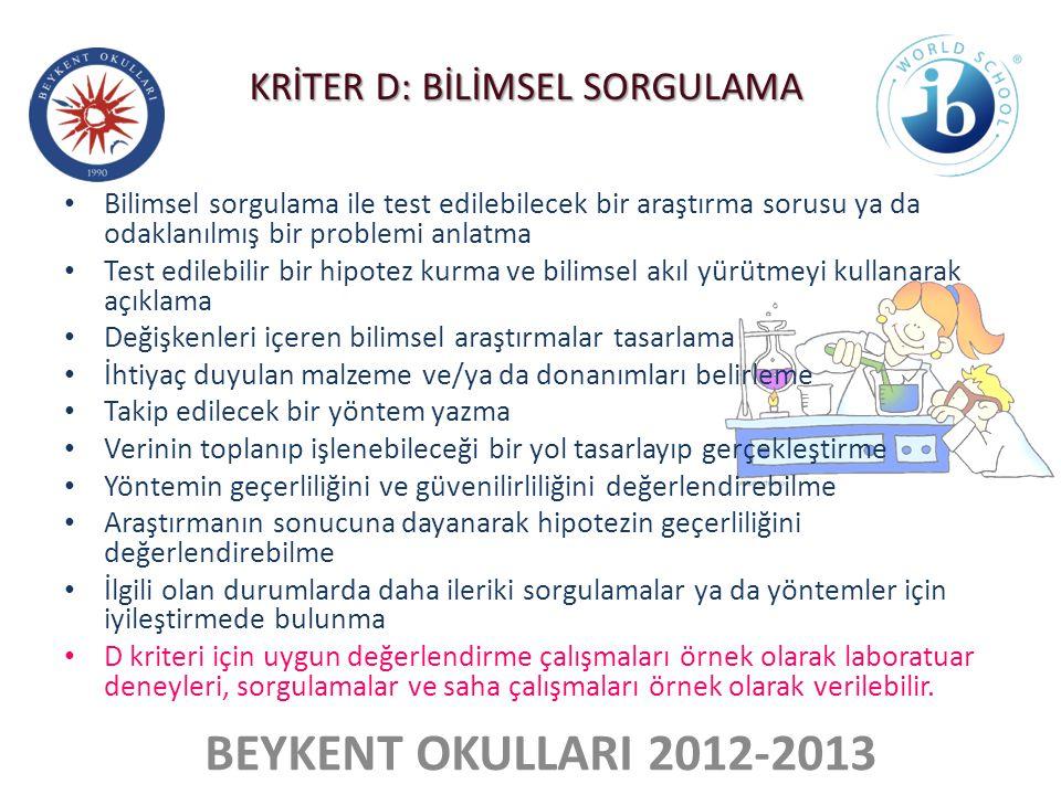 BEYKENT OKULLARI 2012-2013 • Bilimsel sorgulama ile test edilebilecek bir araştırma sorusu ya da odaklanılmış bir problemi anlatma • Test edilebilir b
