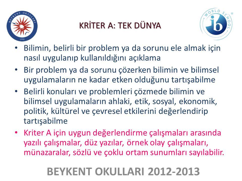 BEYKENT OKULLARI 2012-2013 • Bilimin, belirli bir problem ya da sorunu ele almak için nasıl uygulanıp kullanıldığını açıklama • Bir problem ya da soru