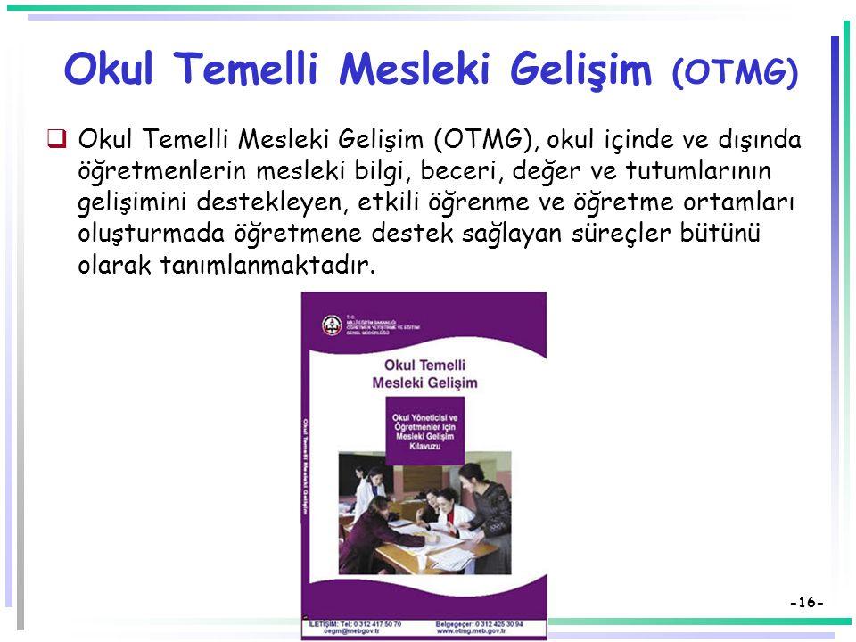 -15- MEB ve Öğretmen Nitelikleri  Öğretmenlerin Niteliğini Artırmaya Yönelik Yapılan Çalışmalar  Öğretmenlik Mesleği Genel Yeterlikleri  Özel Alan