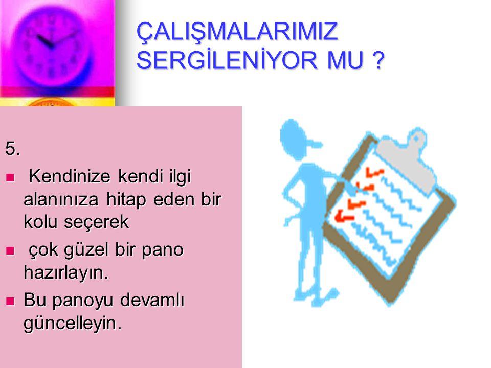 ÇALIŞMALARIMIZ SERGİLENİYOR MU .5.