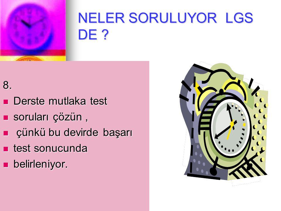 NELER SORULUYOR LGS DE .8.