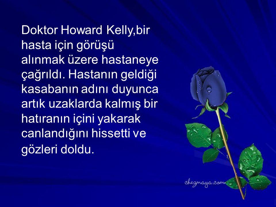 Doktor Howard Kelly,bir hasta için görüşü alınmak üzere hastaneye çağrıldı.