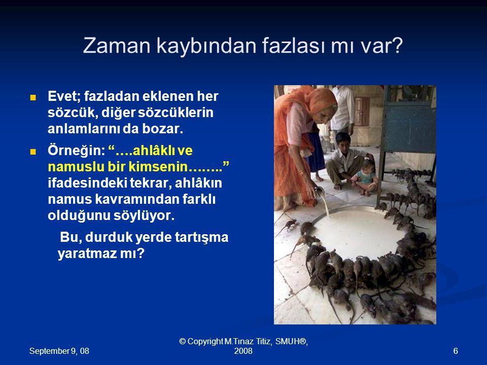 September 9, 08 © Copyright M.Tınaz Titiz, SMUH®, 20087 Bir de Kıbrıs konusunda örnek.