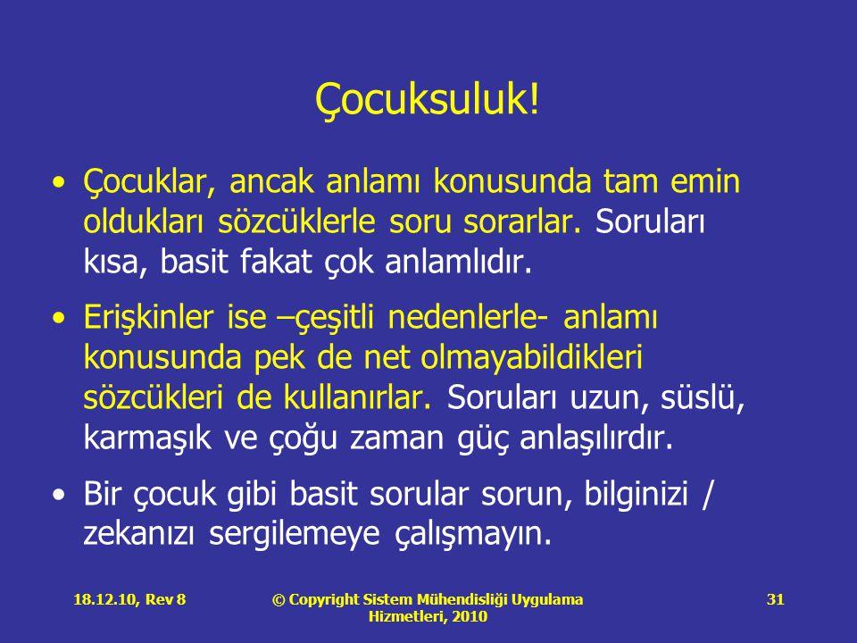 © Copyright Sistem Mühendisliği Uygulama Hizmetleri, 2010 18.12.10, Rev 831 Çocuksuluk.