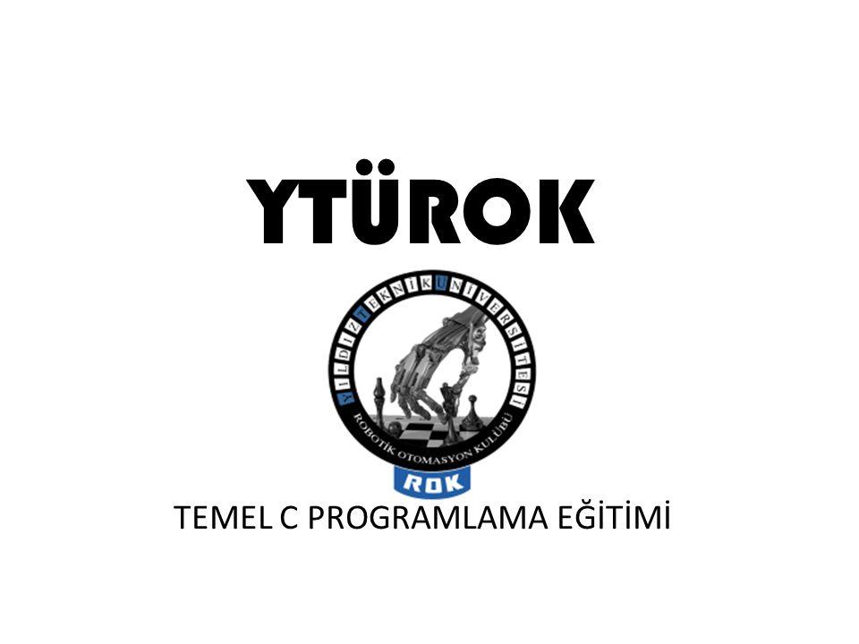 YTÜROK TEMEL C PROGRAMLAMA EĞİTİMİ
