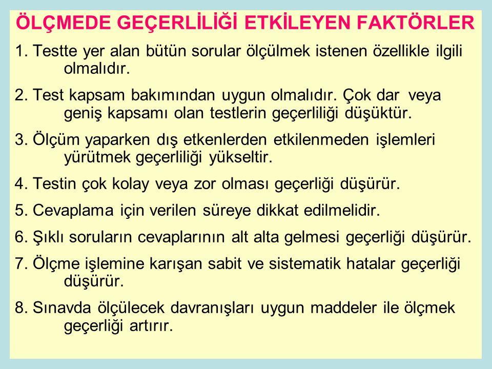 ÖLÇMEDE GEÇERLİLİĞİ ETKİLEYEN FAKTÖRLER 1.
