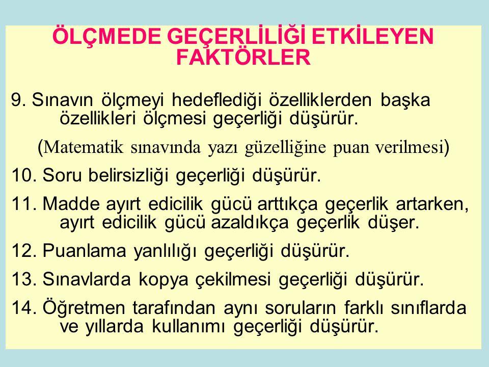ÖLÇMEDE GEÇERLİLİĞİ ETKİLEYEN FAKTÖRLER 9.