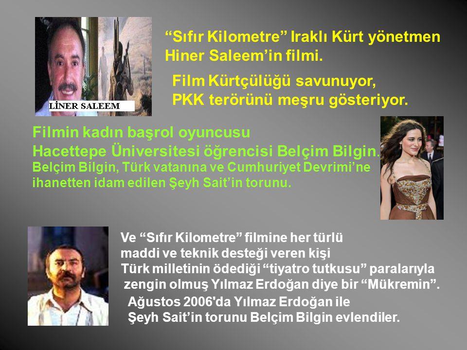 """""""Sıfır Kilometre"""" Iraklı Kürt yönetmen Hiner Saleem'in filmi. Film Kürtçülüğü savunuyor, PKK terörünü meşru gösteriyor. Filmin kadın başrol oyuncusu H"""