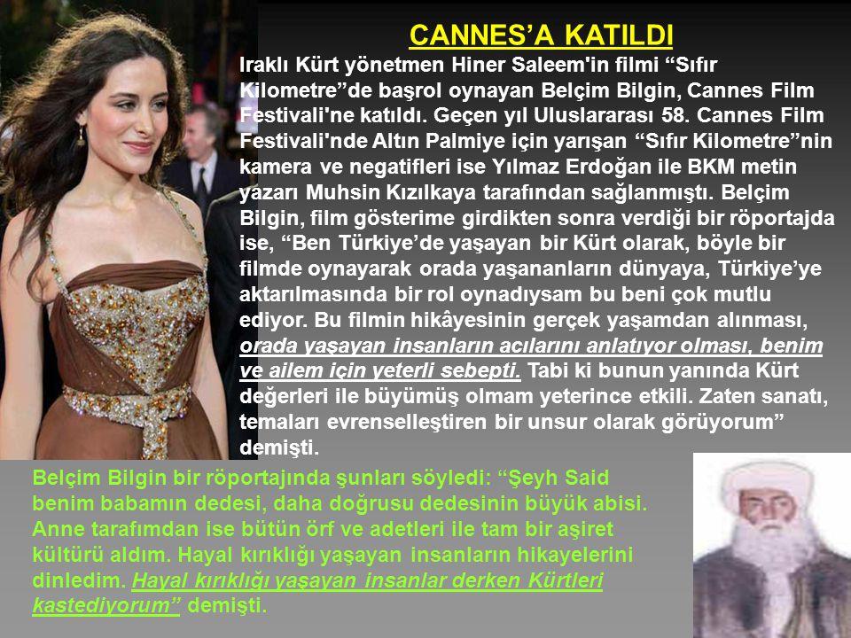 """CANNES'A KATILDI Iraklı Kürt yönetmen Hiner Saleem'in filmi """"Sıfır Kilometre""""de başrol oynayan Belçim Bilgin, Cannes Film Festivali'ne katıldı. Geçen"""