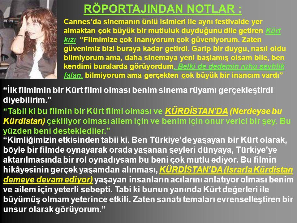 """RÖPORTAJINDAN NOTLAR : Cannes'da sinemanın ünlü isimleri ile aynı festivalde yer almaktan çok büyük bir mutluluk duyduğunu dile getiren Kürt kızı """"Fil"""