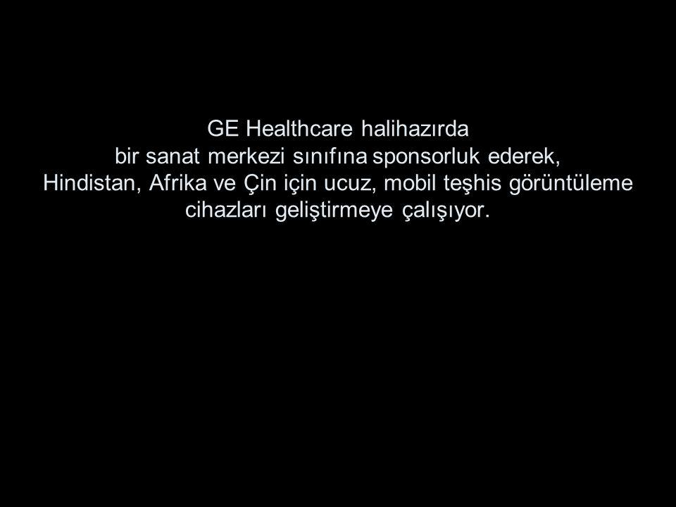 GE Healthcare halihazırda bir sanat merkezi sınıfına sponsorluk ederek, Hindistan, Afrika ve Çin için ucuz, mobil teşhis görüntüleme cihazları gelişti