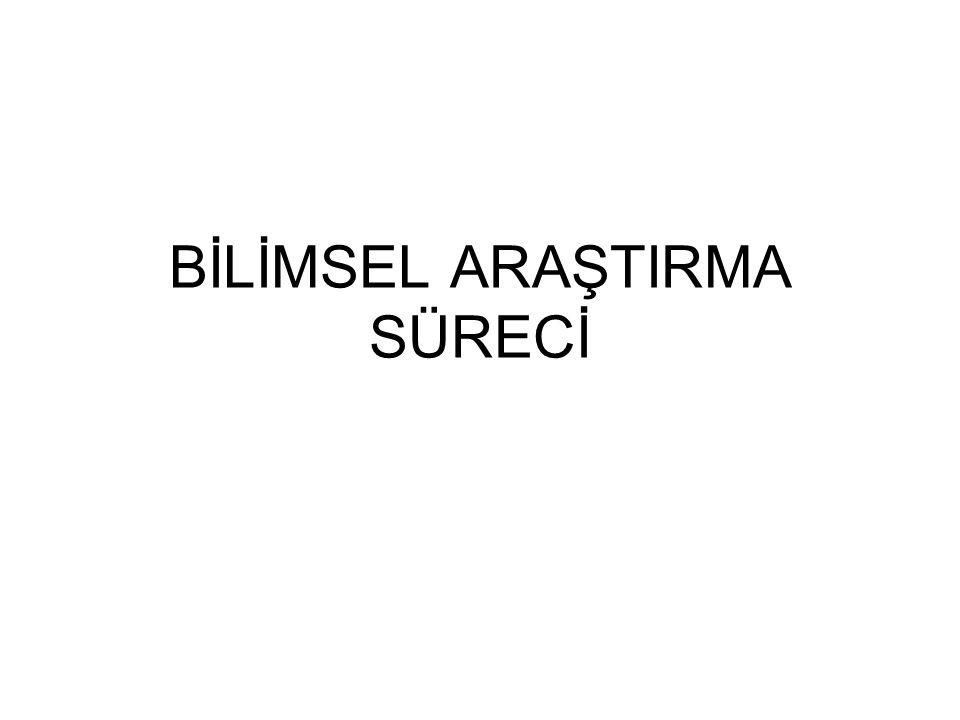 BİLİMSEL ARAŞTIRMA SÜRECİ