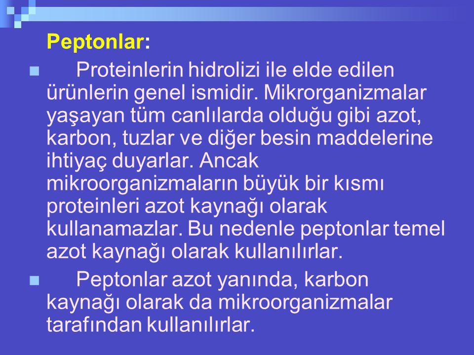 Peptonlar:  Proteinlerin hidrolizi ile elde edilen ürünlerin genel ismidir.