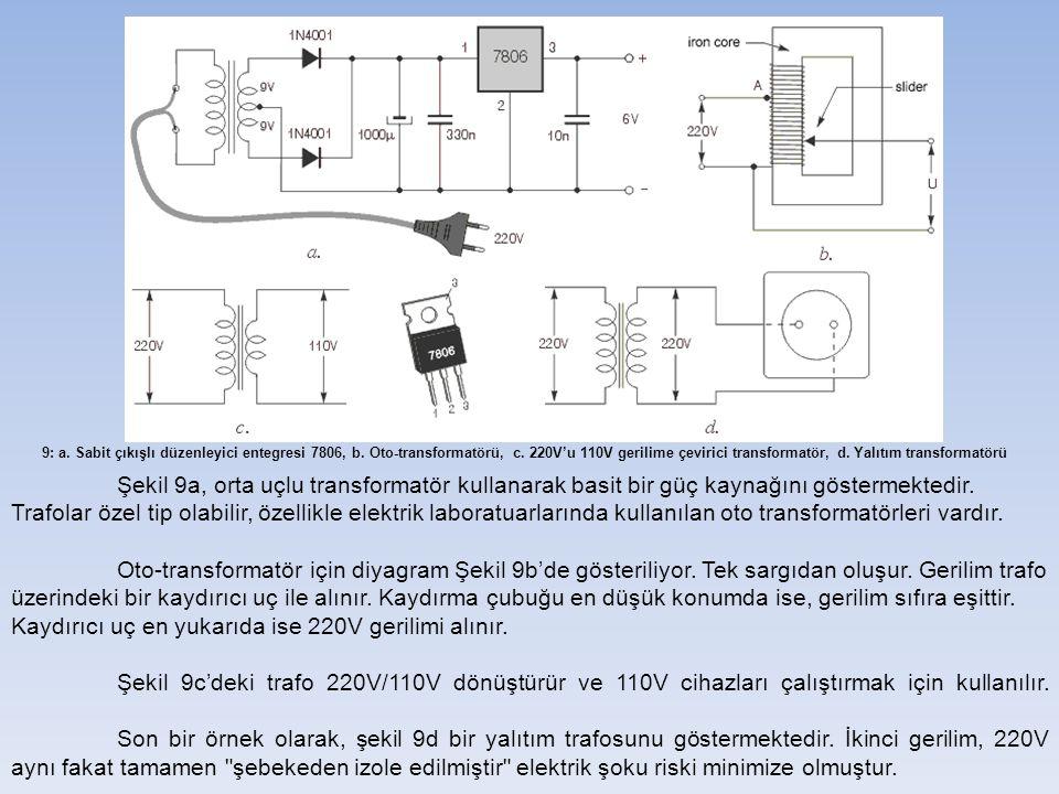 9: a.Sabit çıkışlı düzenleyici entegresi 7806, b.