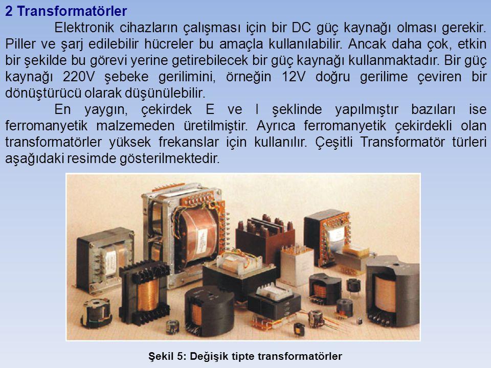 2 Transformatörler Elektronik cihazların çalışması için bir DC güç kaynağı olması gerekir.