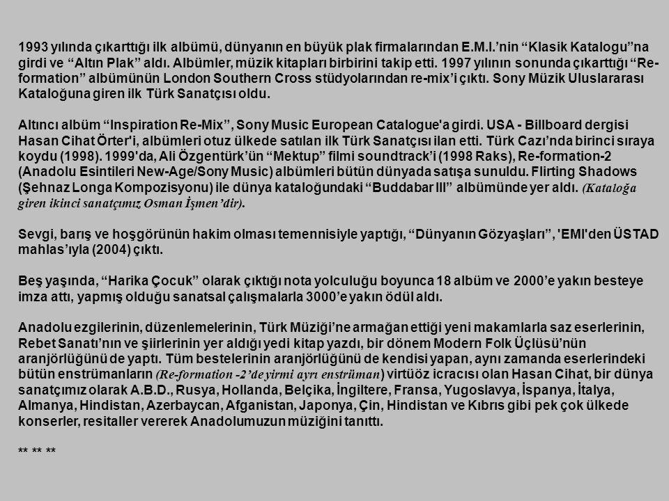 Hasan Cihat Örter, sanatıyla Osmanlı'dan günümüze ülkemizin müziğini dünyaya tanıtan, ancak sansasyonların, rezaletlerin adamı olmadığı, magazin dünya