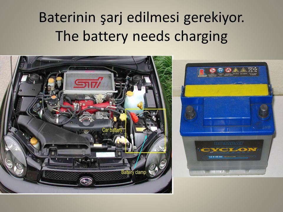 Baterinin şarj edilmesi gerekiyor. The battery needs charging