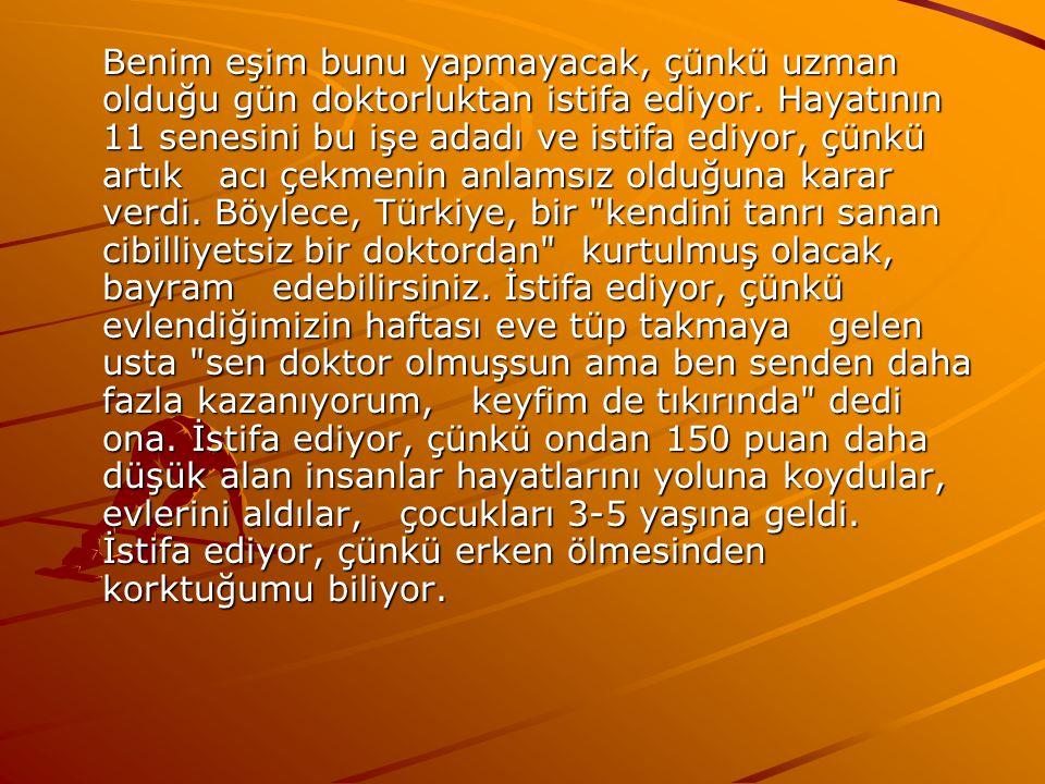 İstifa ediyor… Çünkü 11 senede şunu anladı: Türkiye de doktor olmak, bok yemek ve o boku bütün sevdiklerine sürmektir.
