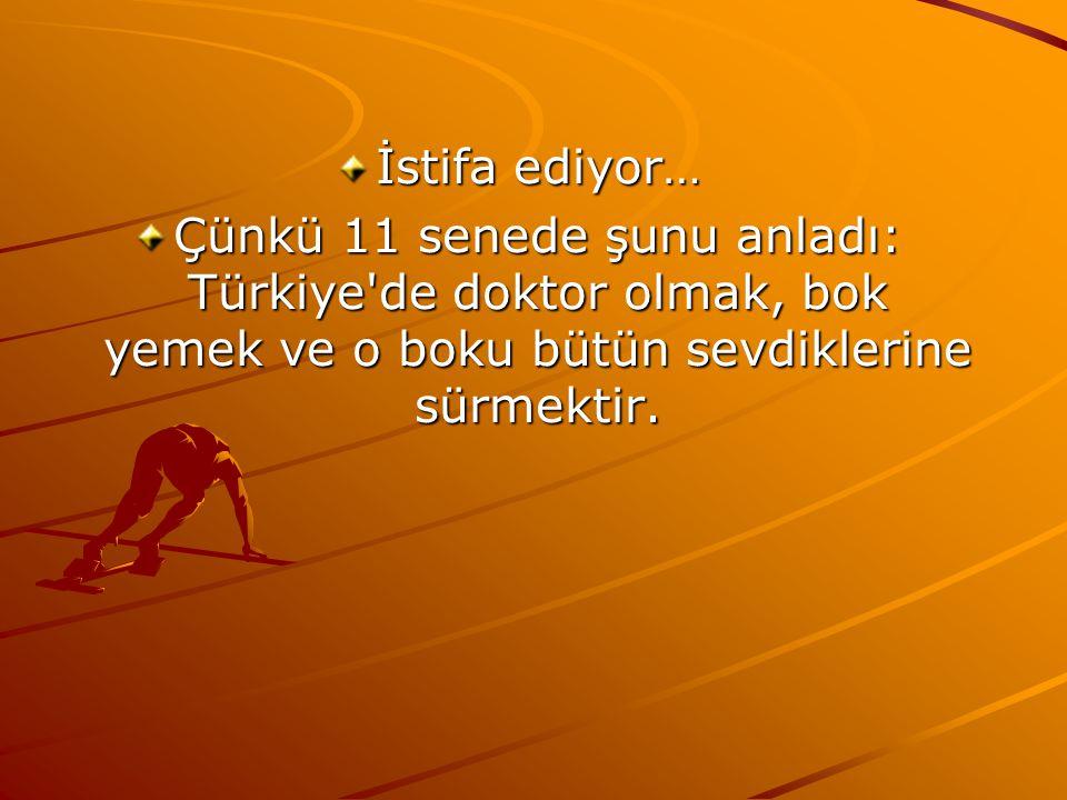 İstifa ediyor… Çünkü 11 senede şunu anladı: Türkiye'de doktor olmak, bok yemek ve o boku bütün sevdiklerine sürmektir.