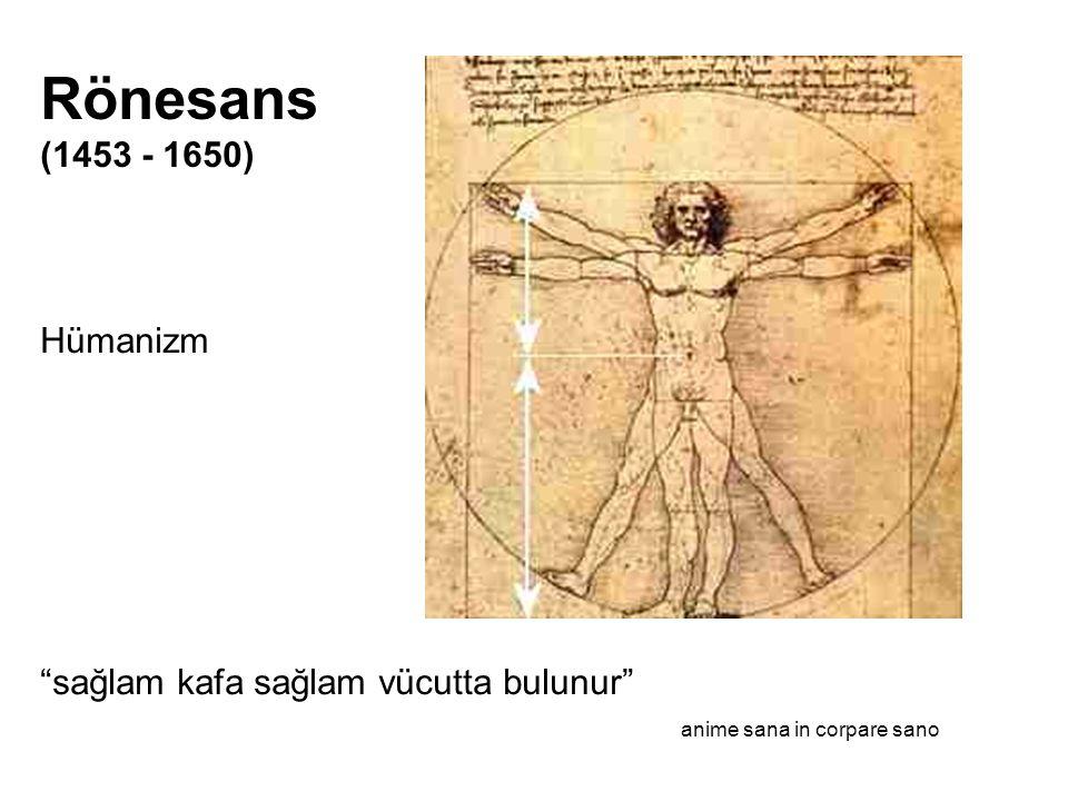 """Hümanizm """"sağlam kafa sağlam vücutta bulunur"""" anime sana in corpare sano Rönesans (1453 - 1650)"""
